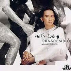 Chiếc Bóng - Khi Nào Em Buồn CD1 - Minh Thuận