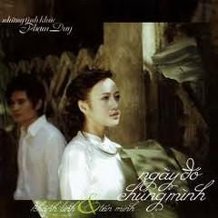Ngày Đó Chúng Mình - Khánh Linh,Tấn Minh