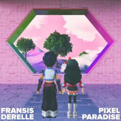 Pixel Paradise (EP) - Fransis Derelle