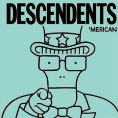 'Merican - Descendents