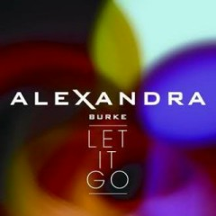 Let It Go (Remixes) - EP - Alexandra Burke
