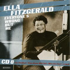 Everyone's Wrong But Me (CD 8)