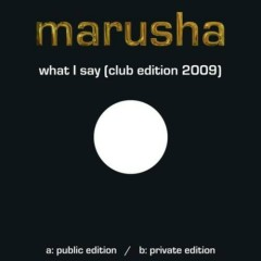 What I Say (Club Edition 2009) - Marusha