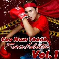 Cao Nam Thành (Remix Collection)