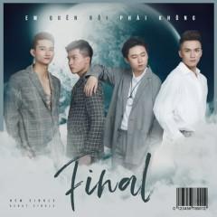 Em Quên Rồi Phải Không (Single) - Final Band