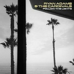 Follow the Lights EP - Ryan Adams