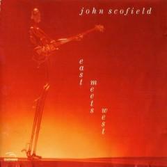 East Meets West - John Scofield