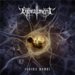 Eugenic Wombs - Enthrallment