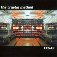 Vegas - The Crystal Method