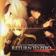 Fate Zero Original Image Soundtrack - RETURN TO ZERO