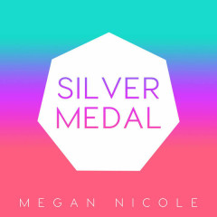 Silver Medal (Single) - Megan Nicole