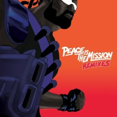 Peace Is The Mission (Remixes) - Major Lazer