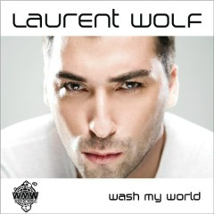 Wash My World - Laurent Wolf