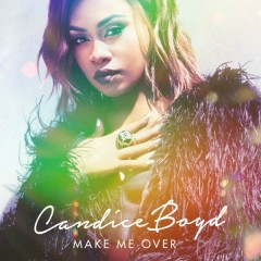 Make Me Over (Single) - Candice Boyd