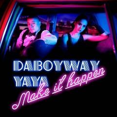 Make It Happen (Single) - DABOYWAY, Ya-Ya