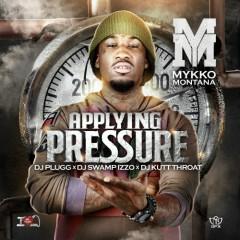 Applying Pressure - Mykko Montana