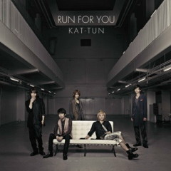 Run For You - KAT-TUN