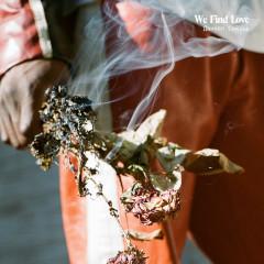 We Find Love (Single) - Daniel Caesar