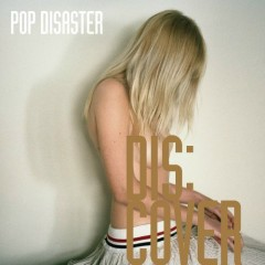DIS:COVER - POP DISASTER