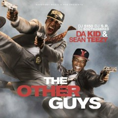 The Other Guys (CD2) - Da Kid,Sean Teezy