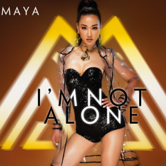 I'm Not Alone - Maya ((Việt Nam))