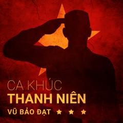 Ca Khúc Thanh Niên - Vũ Bảo Đạt,Various Artists