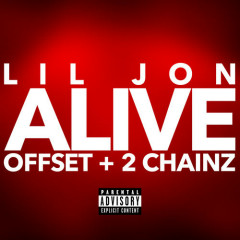Alive (Single) - Lil Jon, Offset, 2 Chainz