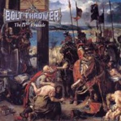 The IVth Crusade - Bolt Thrower