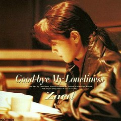 Goodbye My Loneliness  - ZARD