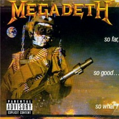 So Far, So Good... So What  (Remixed & Remastered) - Megadeth