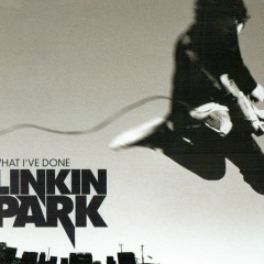 What I've Done (Single) - Linkin Park