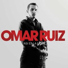 Así Es La Vida - Omar Ruiz