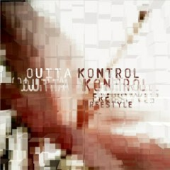 Outta Kontrol - Freestyle
