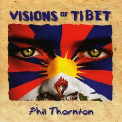 Visions Of Tibet - Phil Thornton