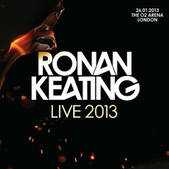 Ronan Keating – Live 2013 At The O2 Arena, London (CD1) - Ronan Keating
