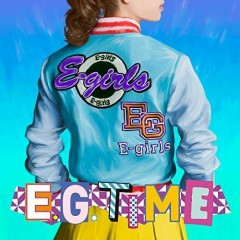 E.G. TIME - E-Girls