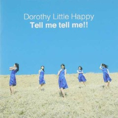 Tell me tell me!! - Dorothy Little Happy