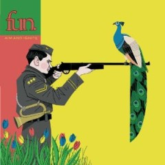 Aim And Ignite - Fun.