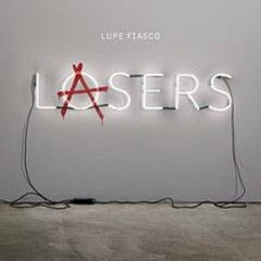 Lasers - Lupe Fiasco