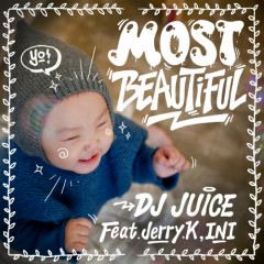 Most Beautiful - DJ Juice