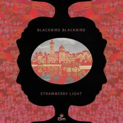Strawberry Ligh - Blackbird Blackbird