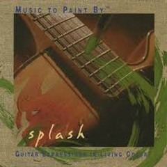 Music To Paint By – Splash - Phil Keaggy