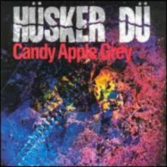 Candy Apple Grey - Hüsker Dü