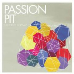 Chunk Of Change - Passion Pit