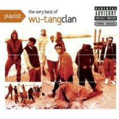 Playlist The Very Best Of Wu-Tang Clan - Wu-Tang Clan