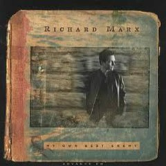 My Own Best Enemy - Richard Marx