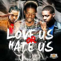 Love Us, Or Hate Us (CD1)
