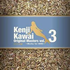 Kenji Kawai Original Masters vol.3 ~Works for NHK~ CD2