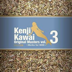 Kenji Kawai Original Masters vol.3 ~Works for NHK~ CD3
