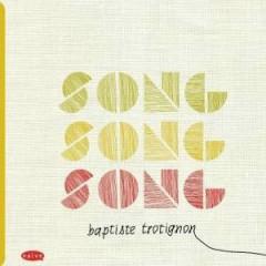 Song Song Song - Baptiste Trotignon